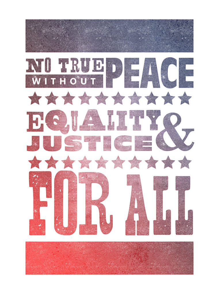 "Woodblock print effect typography poster: ""No true peace without equality & justice for all."""